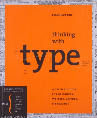 Thinking with Type, Second Revised and Expanded Edition: A Critical Guide for Designers, Writers, Editors, and Students (Design Briefs) By Ellen Lupton