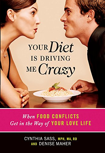 Your Diet is Driving Me Crazy By Cynthia Sass
