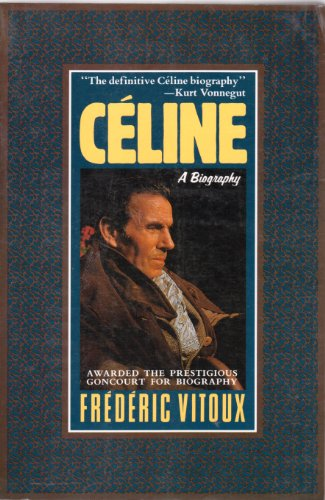 Celine von Frederic Vitoux