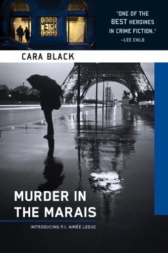Murder in the Marais: An Aimee Leduc Investigation by Cara Black