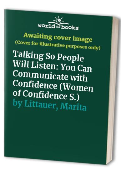 Talking So People Will Listen By Florence Littauer