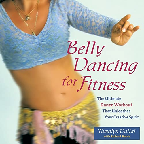 Belly Dancing For Fitness By Tamalyn Dallal