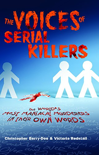 The Voices Of Serial Killers By Christopher Berry-Dee
