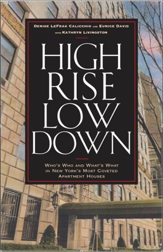 High Rise Low Down By Denise LeFrak Calicchio