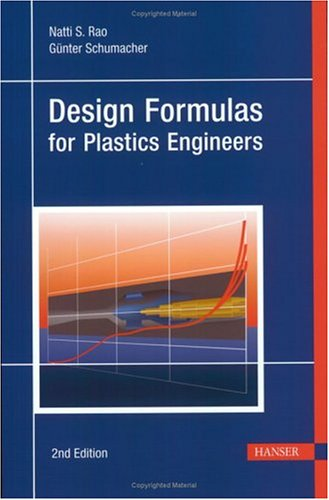 Design Formulas for Plastics Engineers By Natti S Rao