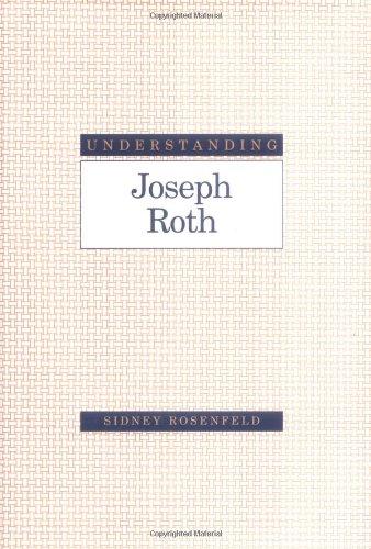 Understanding Joseph Roth By Sidney Rosenfeld