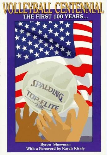 Volleyball Centennial By Byron Shewman