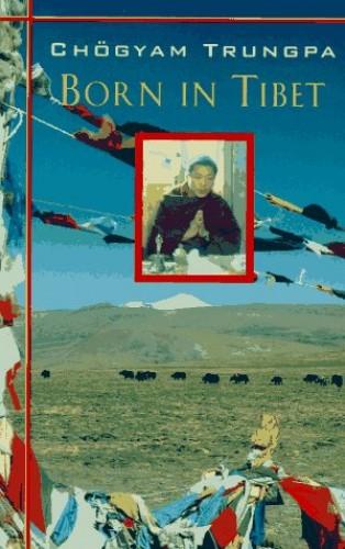 Born in Tibet By Trungpa Tulku Chogyam Trungpa