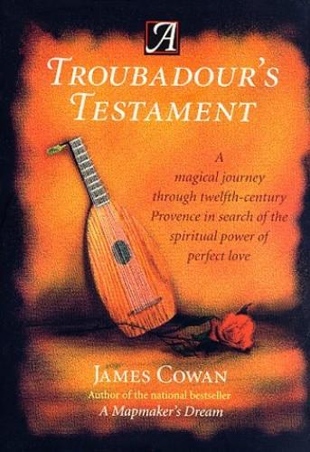 A Troubadour's Testament By James Cowan