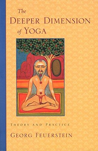 Deeper Dimension Of Yoga By Georg Feuerstein, PhD