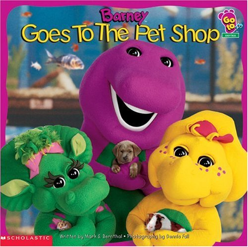 Barney Goes to the Pet Shop By Mark S. Bernthal
