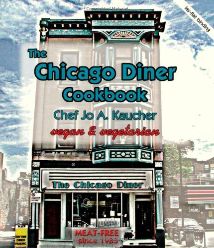 Chicago Diner Vegetarian Cookbook By Jo Kaucher