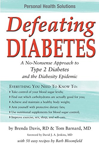 Defeating Diabetes: A No-Nonsense Approach to Type 2 Diabetes and the Diabesity Epidemic (Personal Health Solutions) By Tom Barnard