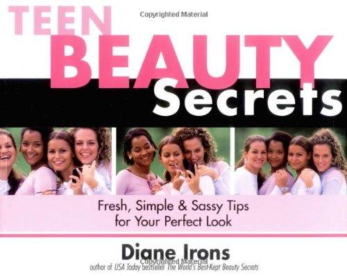 Teen Beauty Secrets By Diane Irons