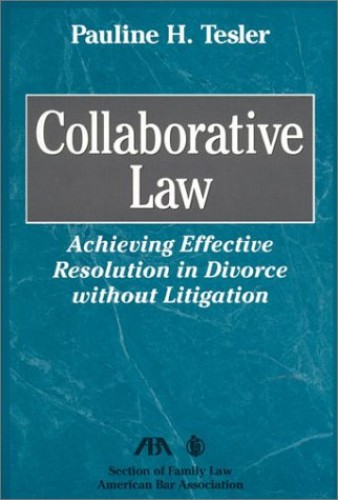Collaborative Law By Pauline H. Tesler