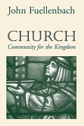 Church: Community for the Kingdom By John Fuellenbach