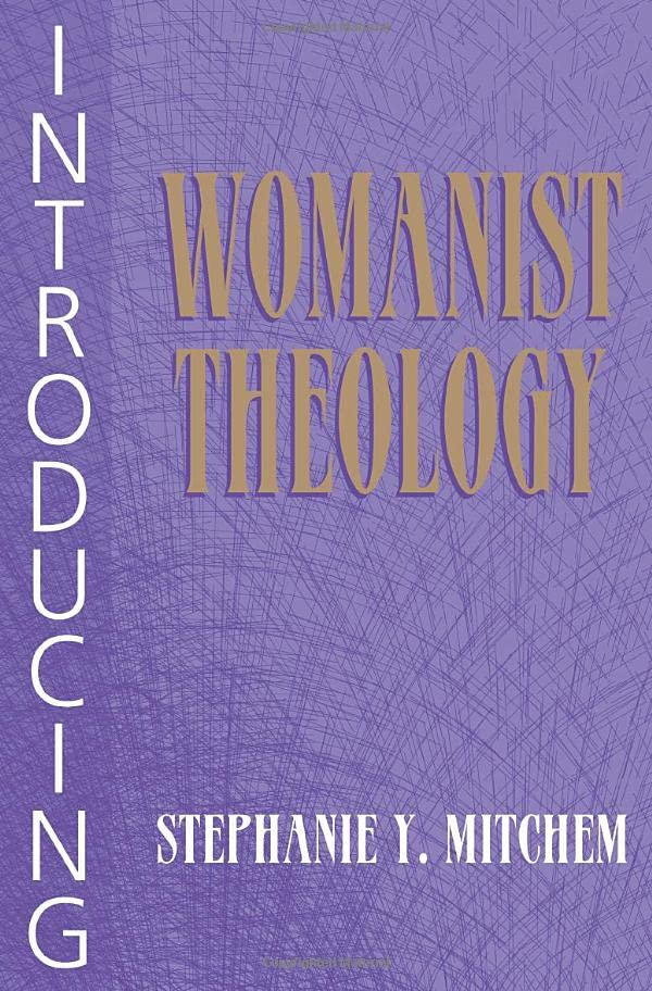 Introducing Womanist Theology By Mitchem
