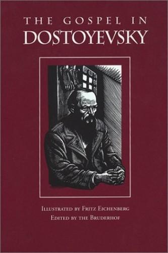 The Gospel in Distoyevsky By F. M. Dostoevsky