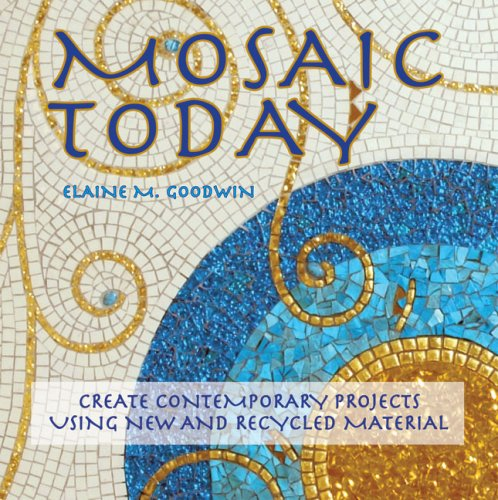 Mosaic Today By Elaine M. Goodwin