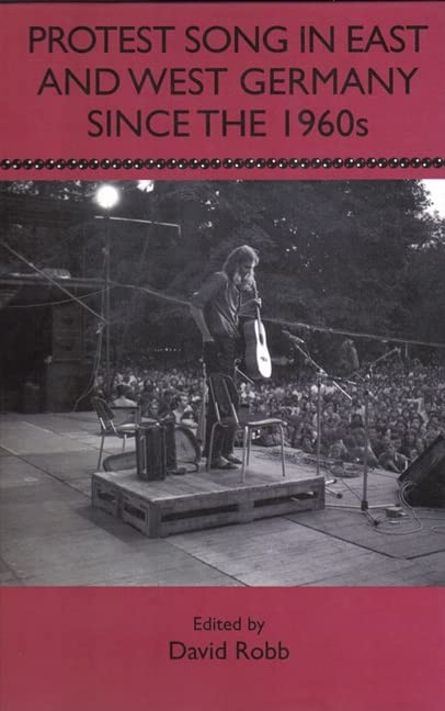 Protest Song in East and West Germany since the 1960s von Edited by David Robb