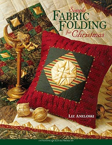 Simple Fabric Folding for Christmas By Liz Aneloski
