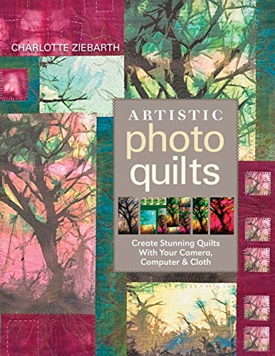 Artistic Photo Quilts By Charlotte Zierbarth