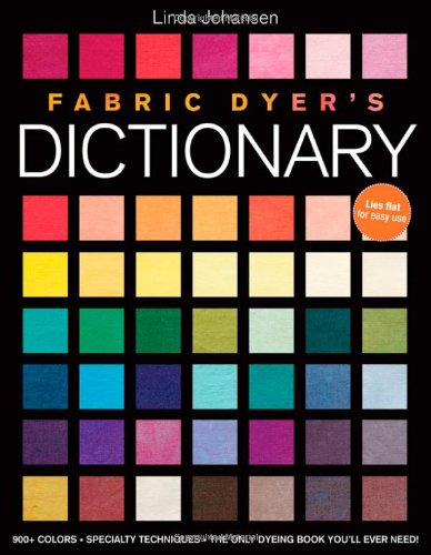 Fabric Dyer's Dictionary By Linda Johansen