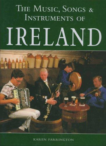 The Music, Songs & Instruments of Ireland By Karen Farrington