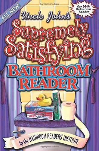 Uncle John's Supremely Satisfying Bathroom Reader By Bathroom Readers' Institute