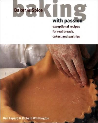 Baker & Spice Baking W/Passion(cl) By Dan Lepard