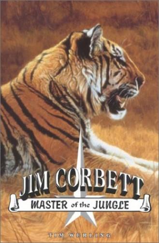 Jim Corbett, Master of the Jungle By Tim Werling