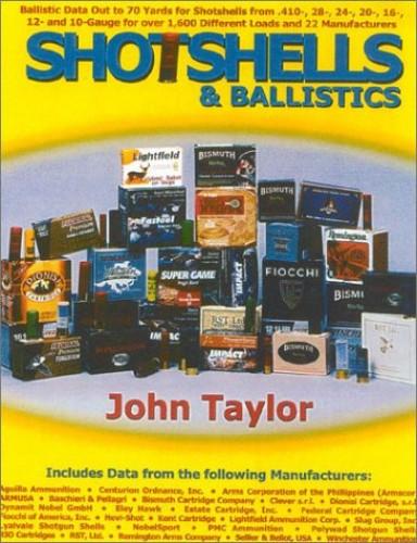 Shotshells & Ballistics By John Taylor