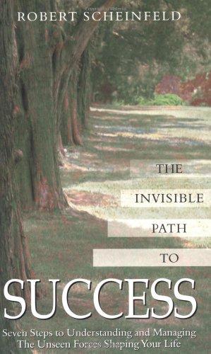 The Invisible Path to Success By Robert Scheinfeld (Robert Scheinfeld)