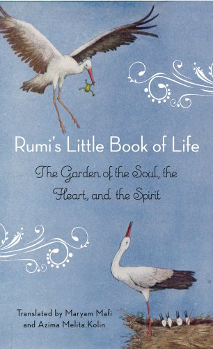 Rumi's Little Book Of Life: The Garden of the Soul, the Heart, and the Spirit By Rumi