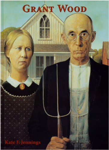Grant Wood By Kate Jennings