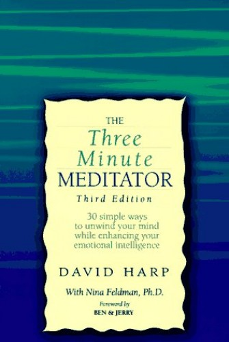 The Three-Minute Meditator By David Harp