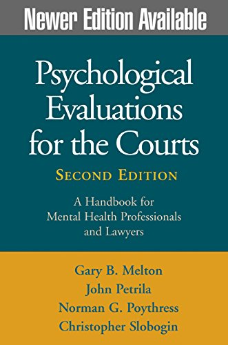 Psychological Evaluations for the Courts By John Petrila