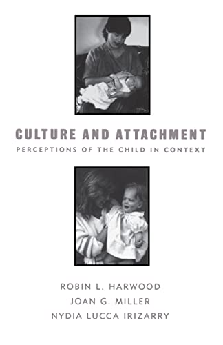 Culture and Attachment By Robin L. Harwood