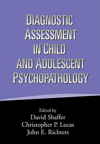 Diagnostic Assessment in Child and Adolescent Psychopathology By Christopher P. Lucas