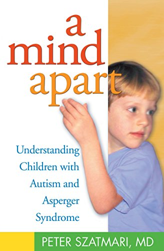 A Mind Apart By Peter Szatmari (McMaster University, Hamiton, Ontario, Canada)