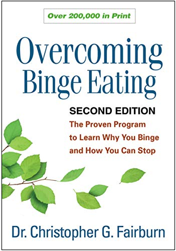 Overcoming Binge Eating, Second Edition: The Proven Program to Learn Why You Binge and How You Can Stop By Christopher G. Fairburn (University of Oxford, UK)