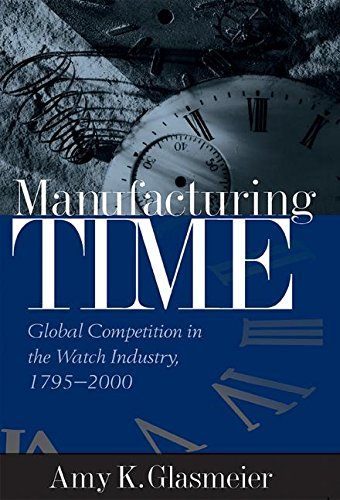 Manufacturing Time By Amy K. Glasmeier