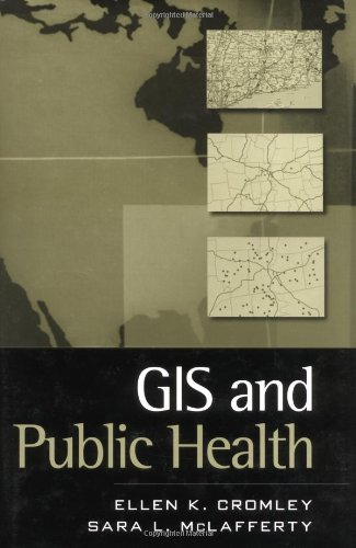 GIS and Public Health By Ellen K. Cromley