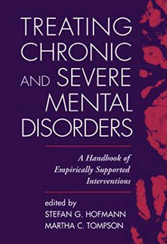Treating Chronic and Severe Mental Disorders By Stefan G. Hofmann