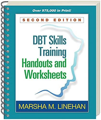 DBT (R) Skills Training Handouts and Worksheets, Second Edition By Marsha M. Linehan (University of Washington, USA)