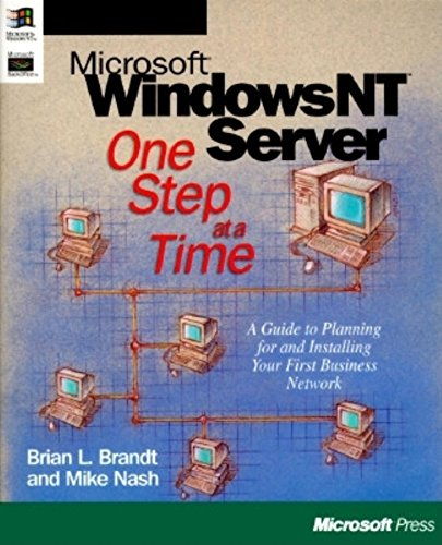 Microsoft Windows NT Server One Step at a Time By Brian Brandt