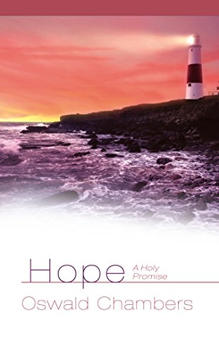 Hope: A Holy Promise By Oswald Chambers