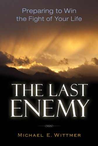 The Last Enemy By Michael E Wittmer