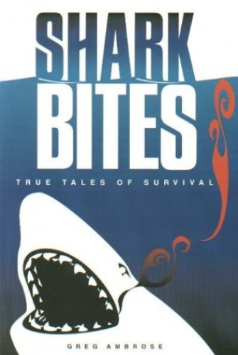 Shark Bites: True Tales of Survival by Ambrose, Greg Book The Cheap Fast Free