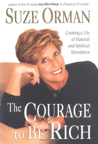 The Courage to be Rich: Creating a Life of Spiritual and Material Abundance by Suze Orman